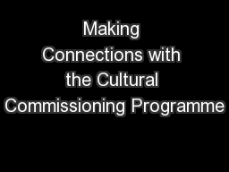 Making Connections with the Cultural Commissioning Programme