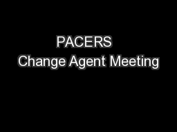 PACERS  Change Agent Meeting PowerPoint Presentation, PPT - DocSlides