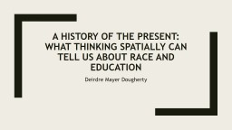 A History of the Present: What Thinking Spatially Can Tell Us about Race and Education