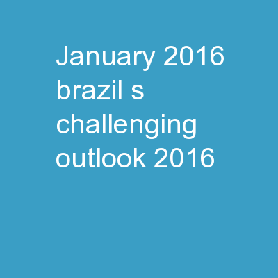 JANUARY 2016 Brazil's Challenging Outlook 2016