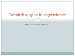 Agriscience  Course Breakthroughs in PowerPoint PPT Presentation