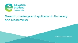 Breadth, challenge and application in Numeracy and Mathematics