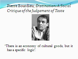 Pierre  Bourdieu ,  Distinction: A Social Critique of the Judgement of Taste