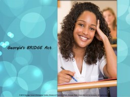 Georgia's BRIDGE Law © 2015 Georgia Career Information Center · Georgia State University · All r