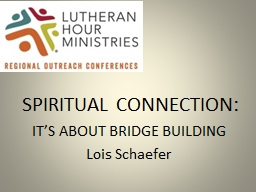 SPIRITUAL CONNECTION: IT'S ABOUT BRIDGE BUILDING