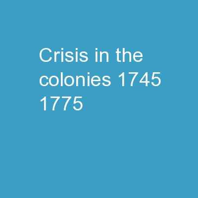 Crisis in the Colonies, 1745�1775