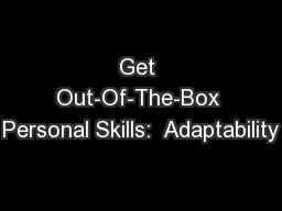 Get Out-Of-The-Box Personal Skills:  Adaptability