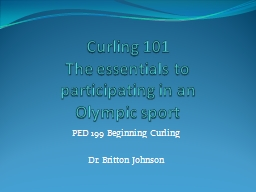 Curling 101 The essentials to participating in an