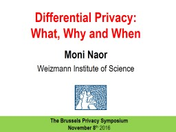 Differential Privacy:  What, Why and When