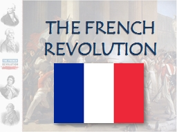 THE FRENCH REVOLUTION OBJECTIVES