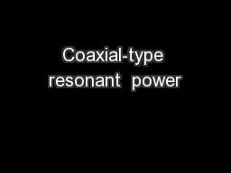 Coaxial-type resonant  power