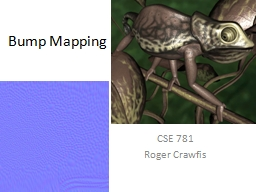 Bump Mapping CSE 781 Roger Crawfis PowerPoint PPT Presentation