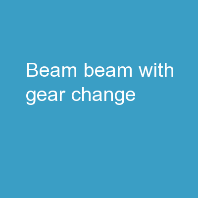 Beam-Beam with Gear Change