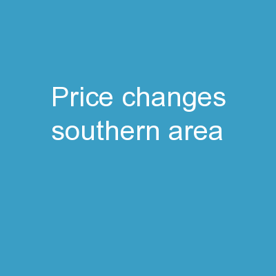 Price Changes Southern Area