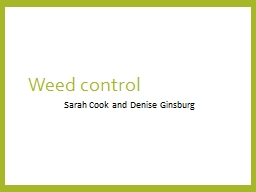Weed control Sarah Cook and Denise Ginsburg