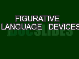 FIGURATIVE   LANGUAGE   DEVICES