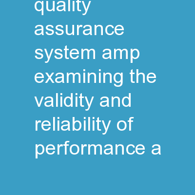 Developing a Quality Assurance System & Examining the Validity and Reliability of Performance A