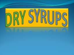 DRY  SYRUPS Dry Syrups Definition