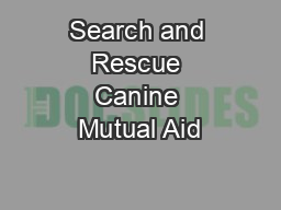 Search and Rescue Canine Mutual Aid
