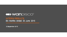 INTERIM RESULTS Six months ended 30 June 2015