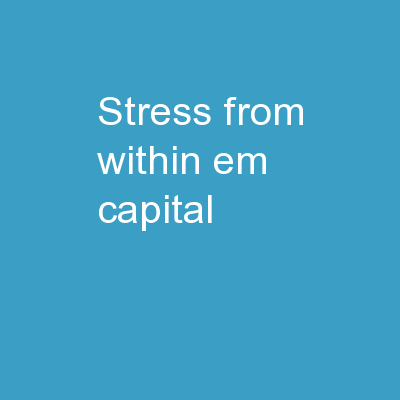 Stress from Within: EM  Capital