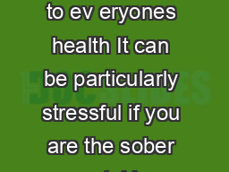 Facts About Alcohol Poisoning Excessive drinking can be hazardous to ev eryones health It can be particularly stressful if you are the sober one taking care of your drunk roommate who is vomiting whil