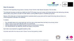 Notes for presenters Welcome to the Supporting Young Carers in Schools: Power Point for Initial Tea