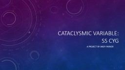 Cataclysmic Variable:  SS
