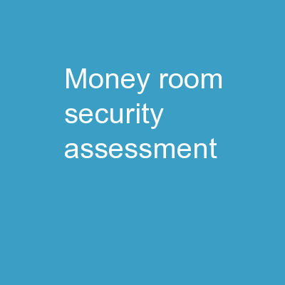 Money Room Security  Assessment
