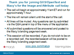 Thank you for joining GXS/OpenText and Macy�s for the Image and Attribute call today