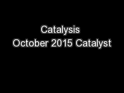 Catalysis October 2015 Catalyst PowerPoint PPT Presentation