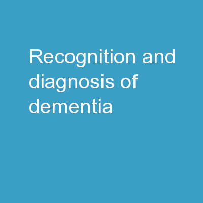 Recognition and Diagnosis of Dementia
