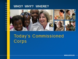 Who?  Why?  Where? Today's Commissioned Corps