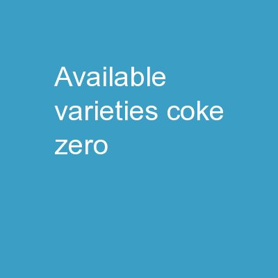 Available Varieties Coke Zero