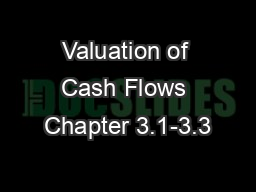 Valuation of Cash Flows Chapter 3.1-3.3