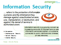 …  refers  to the protection of information systems and the information they manage against unaut