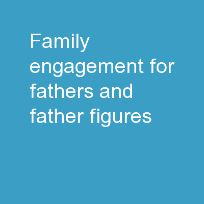 Family Engagement for Fathers and Father Figures: