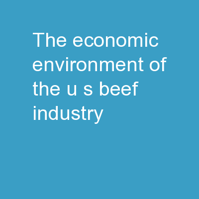 The Economic Environment of the U.S. Beef Industry