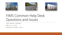 FIMS Common Help Desk  Questions and Issues