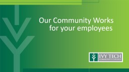 Our Community Works for your employees PowerPoint PPT Presentation