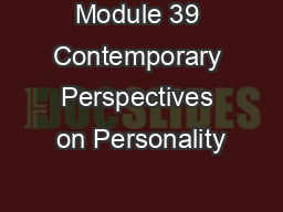 Module 39 Contemporary Perspectives on Personality