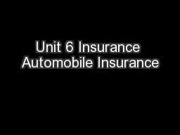 Unit 6 Insurance Automobile Insurance
