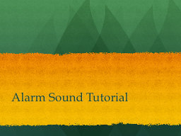 Alarm Sound Tutorial Instructions