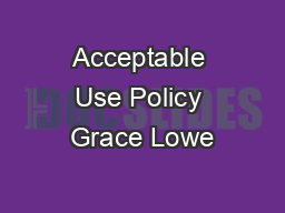 Acceptable Use Policy Grace Lowe