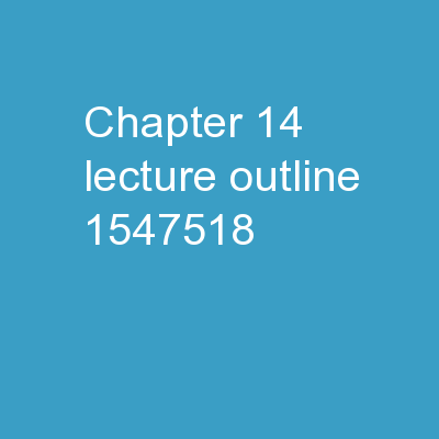 Chapter 14 LECTURE OUTLINE