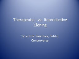 Therapeutic � vs - Reproductive Cloning