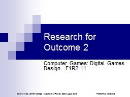 Research for Outcome 2 Computer Games: Digital Games Design   F1R2 11