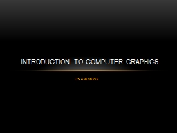 CS 4363/6353 Introduction to Computer Graphics