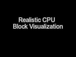 Realistic CPU Block Visualization