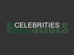 CELEBRITIES and  The Ultimate Celebrity of ALL times